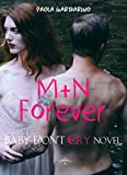 M+N Forever: Baby Don't Cry novel