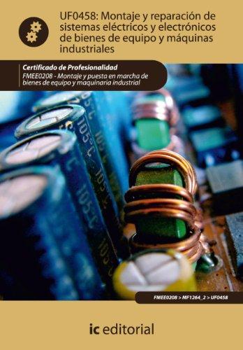 Montaje y reparación de sistemas eléctricos y electrónicos de bienes de equipo y máquinas industriales. FMEE0208 por Diana María Ruiz Vadillo