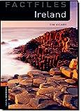 Oxford Bookworms Library Factfiles: Level 2:: Ireland: 700 Headwords (Oxford Bookworms ELT)