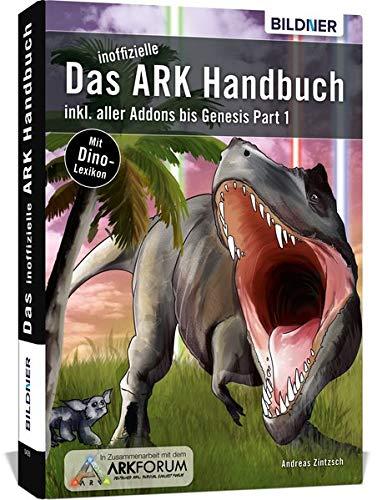 Das inoffizielle ARK-Handbuch: inkl. aller Addons bis Genesis Part 1