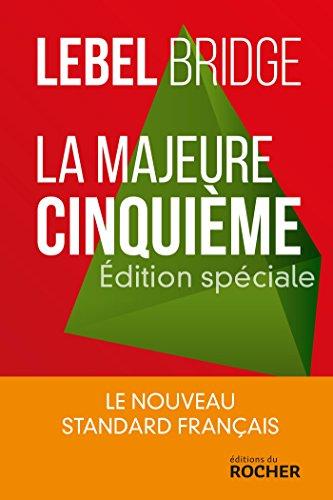 La majeure cinquième - édition spéciale: La nouveau standard français par Michel Lebel
