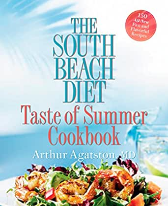 The South Beach Diet Taste Of Summer Cookbook 150 All New Fast And Flavorful Recipes English Edition Ebook Agatston Arthur Amazon Fr