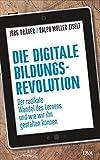 Die digitale Bildungsrevolution: Der radikale Wandel des Lernens und wie wir ihn gestalten können