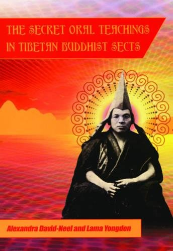 Secret Oral Teachings in Tibetan Buddhist Sects por Alexandra David-Neel