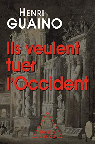 Ils veulent tuer l'Occident (OJ.DOCUMENT) (French Edition)