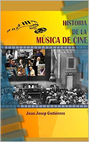 Historia de la música de cine eBook: Plaza, Joan, Gutierrez Plaza ...