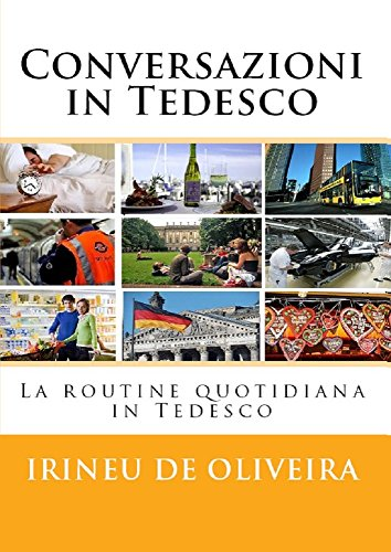 Conversazioni in Tedesco: La routine quotidiana in Tedesco (German Edition)