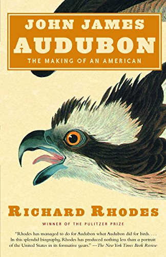 John James Audubon: The Making of an American por Richard Rhodes
