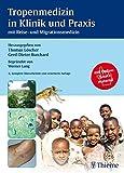 Tropenmedizin in Klinik und Praxis: mit Reise- und Migrationsmedizin