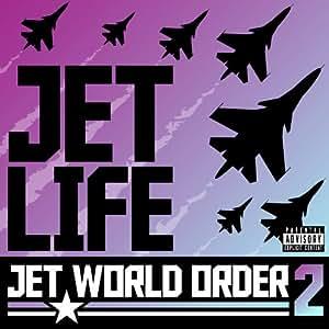 Pres. Jet Life Crew-World Order 2