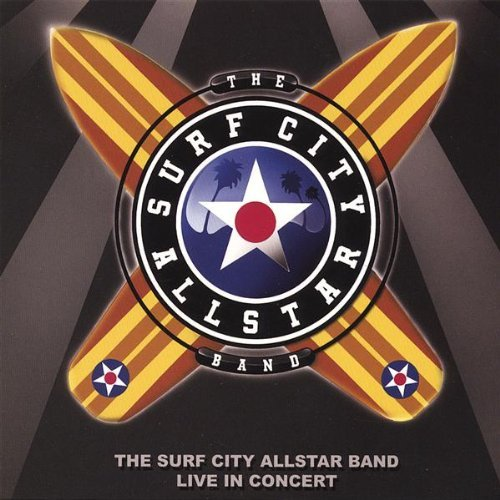 Live in Concert by Surf City Allstars (2006-11-07) (Surf City All Stars)