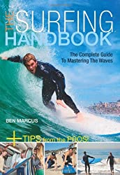 The Surfing Handbook: The Complete Guide to Mastering Waves by Ben Marcus (2010-06-01)