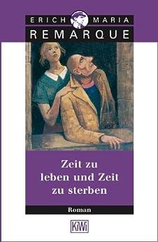 Zeit zu leben und Zeit zu sterben: Roman (German Edition) by [Remarque, E.M.]