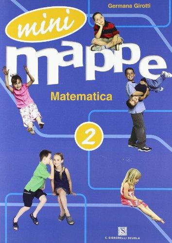 Mini mappe. Matematica. Per la 2ª classe elementare