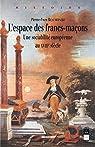 L'espace des francs-maçons. Une sociabilité européenne au XVIIIe siècle par Beaurepaire