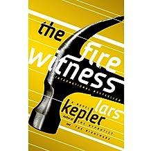 The Fire Witness [ THE FIRE WITNESS ] Kepler, Lars ( Author ) Hardcover Jul-02-13