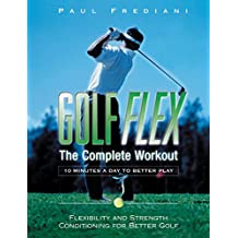 Golf Flex: The Easy and Effective Way to Add Power and Performance to Your Game (Sports Flex)