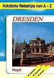 Nützliche Reisetips von A - Z. Dresden - Kerstin Fischer, Bernd Hein
