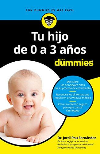 Tu hijo de 0 a 3 años para Dummies: 2ª Edición por Jordi Pou Fernández