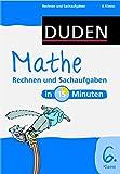 Duden - Mathe in 15 Minuten - Rechnen und Sachaufgaben 6. Klasse (Duden - In 15 Minuten) -