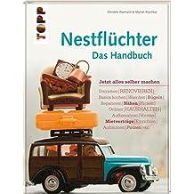 Nestflüchter - Das Handbuch: Jetzt alles selber machen / Umziehen / RENOVIEREN / Basics kochen / Waschen  / Bügeln / Reparieren / Nähen / Flicken / ... / Einrichten / Aufräumen / Putzen etc