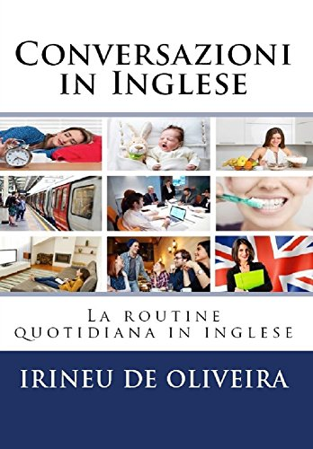 Conversazioni in Inglese: La routine quotidiana in inglese (English Edition)