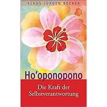 Ho'oponopono: Die Kraft der Selbstverantwortung