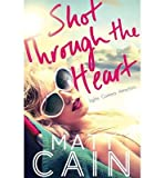 [(Shot Through The Heart)] [ By (author) Matt Cain ] [April, 2014]
