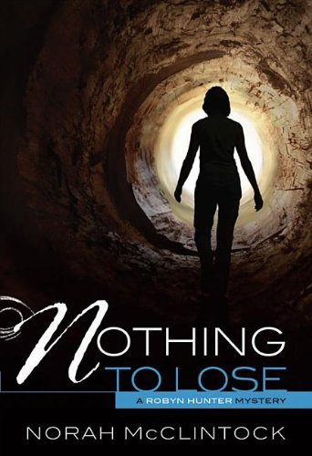 Nothing to Lose (Robyn Hunter Mysteries) by Norah McClintock (2012-04-01)