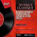 Musique espagnole pour guitare du XVIème au XXème siècles (Mono Version)
