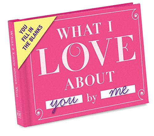 What I Love about You -  Fill in the Love Journal (Fill-in-the-Blank Journal)