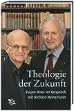 Theologie der Zukunft. Eugen Biser im Dialog mit Richard Heinzmann