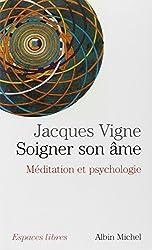 Soigner son âme : Méditation et psychologie