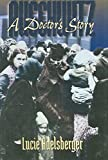[Auschwitz: A Doctor's Story] (By: Lucie Adelsberger) [published: December, 2006]