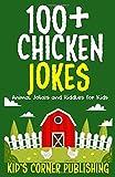 100+ CHICKEN JOKES: ANIMAL JOKES AND RIDDLES FOR KIDS (FUNNY ANIMAL JOKES AND RIDDLES FOR KIDS)