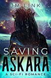 Saving Askara: A Sci-fi Romance by J.M. Link