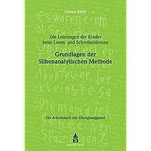 Die Leistungen der Kinder beim Lesen- und Schreibenlernen: Grundlagen der Silbenanalytischen Methode. Ein Arbeitsbuch mit Übungsaufgaben