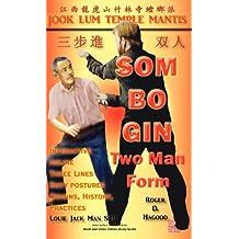 Som Bo Gin Two Man Form: Southern Praying Mantis Kung Fu by Roger D Hagood (2012-11-11)