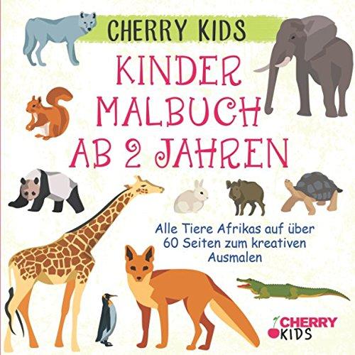 Kinder Malbuch ab 2 Jahren: Alle Tiere Afrikas auf über 60 Seiten zum kreativen Ausmalen   Cherry Kids