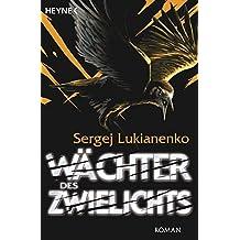 Wächter des Zwielichts: Roman (Die Wächter-Serie, Band 3)