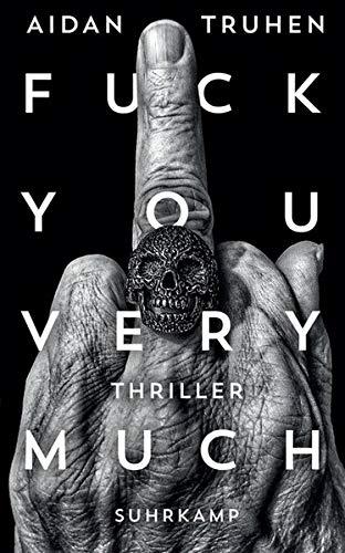 Fuck you very much: Thriller (suhrkamp taschenbuch)