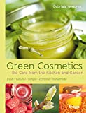Green Cosmetics: Bio Care from the Kitchen and Garden (English Edition)