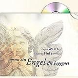 Wenn ein Engel dir begegnet: Bildband mit Mini-CD