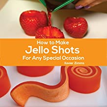 How to Make Jello Shots for Any Special Occasion