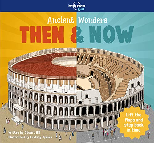 Ancient Wonders Then & Now (Lonely Planet Kids)