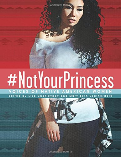 #NotYourPrincess: Voices of Native American Women Native Indian Girl