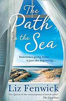 The Path to the Sea: The spectacular new historical women's fiction holiday read from the bestselling author of One Cornish Summer by [Fenwick, Liz]