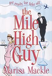 The Mile High Guy by Marisa Mackle (2004-06-21)