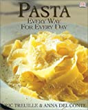 Pasta: Every Way for Every Day by Julia Della Croce (2000-09-01)