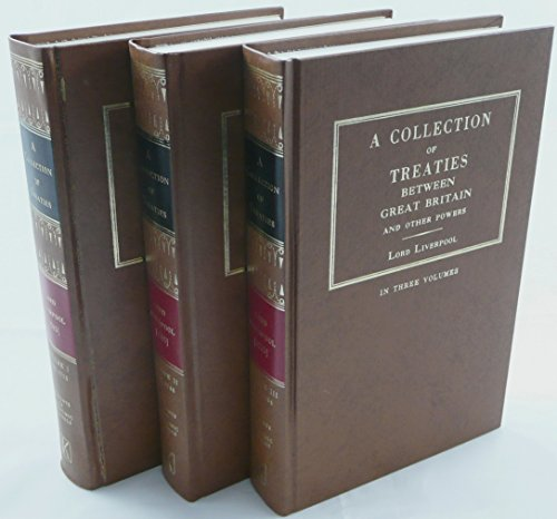 A Collection of all the Treaties of Peace, Alliance and Commerce Between Great Britain and Other Powers (Volume 1 & 2of 3)